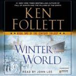 Winter of the World Book Two of the Century Trilogy, Ken Follett