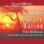 Killing Mr. Watson, Peter Matthiessen