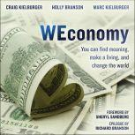 WEconomy You Can Find Meaning, Make A Living, and Change the World, Holly Branson