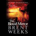 The Blood Mirror, Brent Weeks