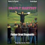 Deadly Harvest, Father Brad Reynolds