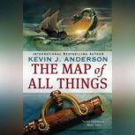 The Map of All Things, Kevin J. Anderson