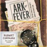 Ark Fever, Robert Cornuke