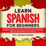 Learn Spanish for Beginners, Pro Language Learning