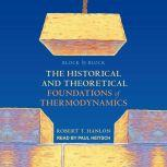 Block by Block The Historical and Theoretical Foundations of Thermodynamics, Robert T. Hanlon