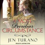A Most Peculiar Circumstance, Jen Turano