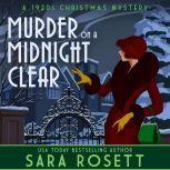 Murder on a Midnight Clear A 1920s Christmas Mystery, Sara Rosett