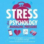 Stress: The Psychology of Managing Pressure, DK
