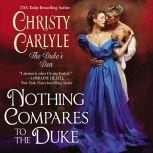Nothing Compares to the Duke The Duke's Den, Christy Carlyle