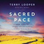 Sacred Pace Four Steps to Hearing God and Aligning Yourself With His Will, Terry Looper