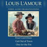 Four Card Draw/Get Out of Town/One for the Pot, Louis L'Amour