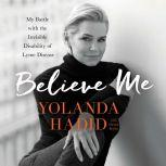 Believe Me My Battle with the Invisible Disability of Lyme Disease, Yolanda Hadid
