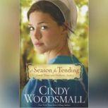 A Season for Tending, Cindy Woodsmall