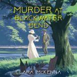 Murder at Blackwater Bend, Clara McKenna