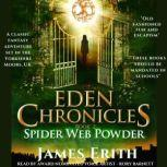 Spider Web Powder Eden Chronicles, Book Two, James Erith