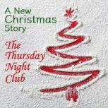 The Thursday Night Club A New Christmas Story, Steven Manchester