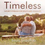 Timeless Nature's Formula for Health and Longevity, Louis Cozolino