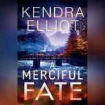 A Merciful Fate, Kendra Elliot