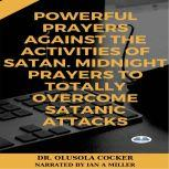Powerful Prayers Against The Activities Of Satan Midnight Prayers To Totally Overcome Satanic Attacks, Olusola Coker