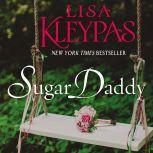 Sugar Daddy A Novel, Lisa Kleypas