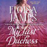 My Last Duchess A Novel, Eloisa James