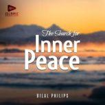 The Search for Inner Peace, Bilal Philips