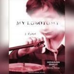 My Lobotomy A Memoir, Howard Dully