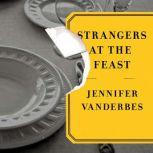 Strangers at the Feast, Jennifer Vanderbes