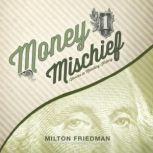Money Mischief Episodes in Monetary History, Milton Friedman