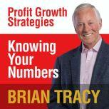 Knowing Your Numbers Profit Growth Strategies, Brian Tracy