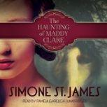 The Haunting of Maddy Clare, Simone St. James