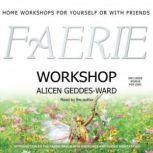Faerie Workshop, Alicen Geddes-Ward