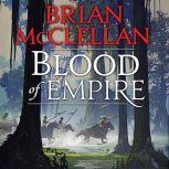 Blood of Empire, Brian McClellan