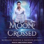 Moon Crossed, McKenzie Hunter