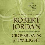 Crossroads of Twilight Book Ten of The Wheel of Time, Robert Jordan