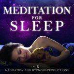 Meditation for Sleep 2 in 1 Improve Sleep and Relaxation, Meditation and Hypnosis Productions