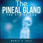 The Pineal Gland The Eye of God, Manly P. Hall