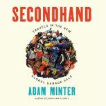 Secondhand Travels in the New Global Garage Sale, Adam Minter