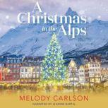 A Christmas in the Alps, Melody Carlson