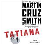 Tatiana An Arkady Renko Novel, Martin Cruz Smith