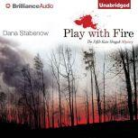Play With Fire, Dana Stabenow