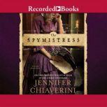 The Spymistress, Jennifer Chiaverini