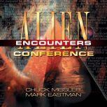 Alien Encounters Conference, Chuck Missler and Mark Eastman