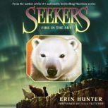 Seekers #5: Fire in the Sky, Erin Hunter