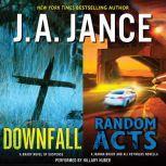 Downfall + Random Acts A Brad Novel of Suspense, J. A. Jance