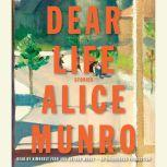 Dear Life Stories, Alice Munro