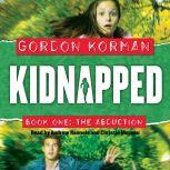 Kidnapped Book One: The Abduction, Gordon Korman