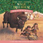 Magic Tree House #18: Buffalo Before Breakfast, Mary Pope Osborne