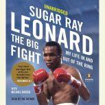 The Big Fight My Life In and Out of the Ring, Sugar Ray Leonard