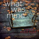 What Was Mine, Helen Klein Ross